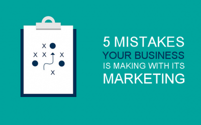 5 Mistakes Your Business is Making with its Marketing.